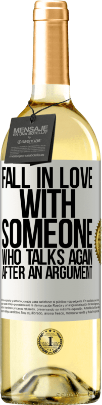 «Fall in love with someone who talks again after an argument» WHITE Edition