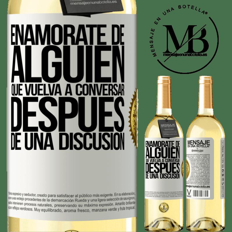 24,95 € Envío gratis | Vino Blanco Edición WHITE Enamórate de alquien que vuelva a conversar después de una discusión Etiqueta Blanca. Etiqueta personalizable Vino joven Cosecha 2020 Verdejo