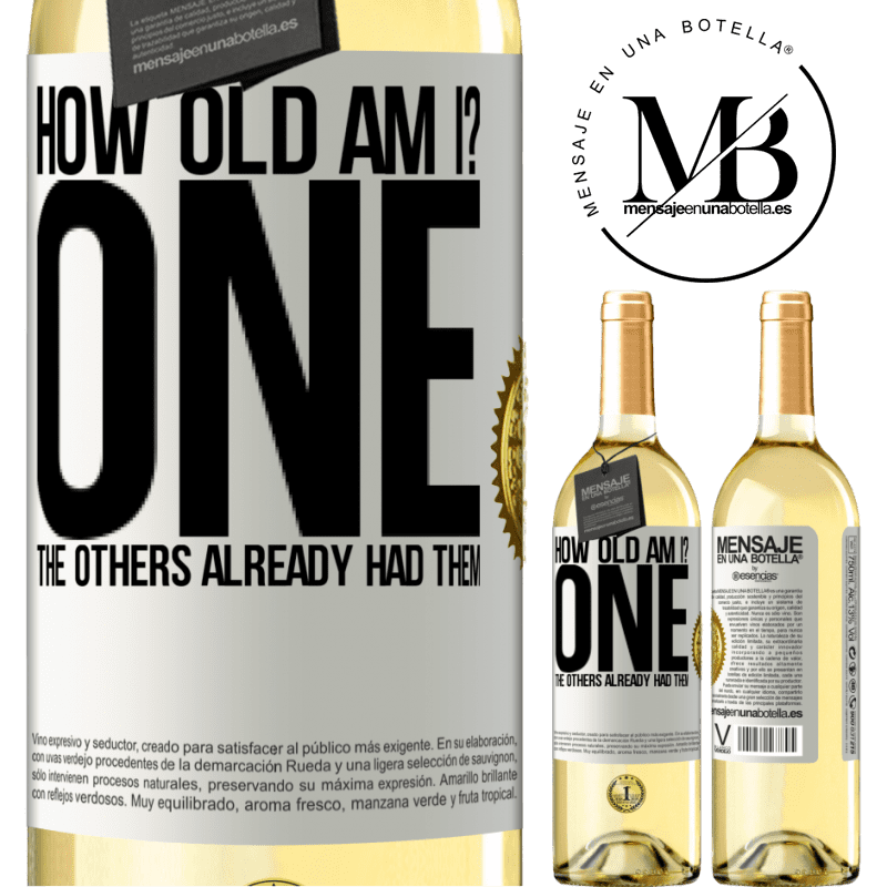 24,95 € Free Shipping | White Wine WHITE Edition How old am I? ONE. The others already had them White Label. Customizable label Young wine Harvest 2020 Verdejo