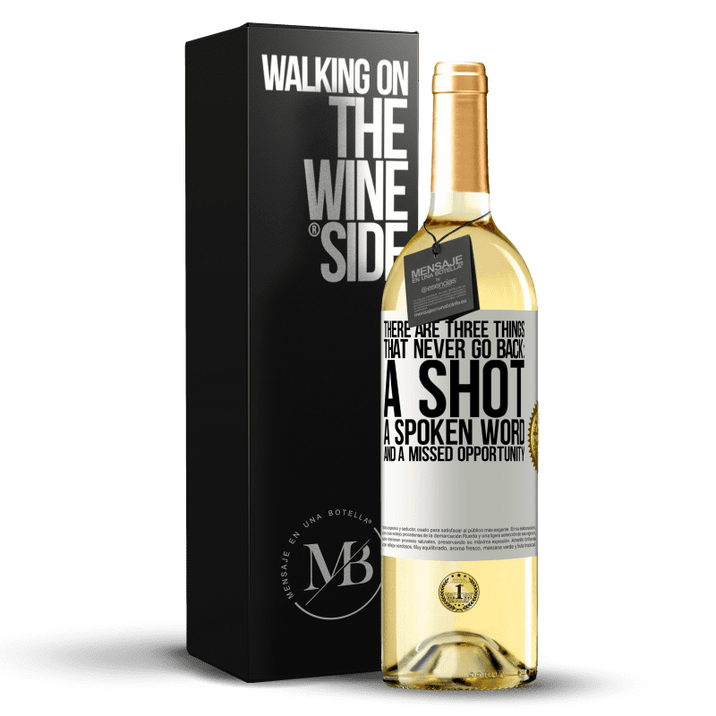 24,95 € Free Shipping | White Wine WHITE Edition There are three things that never go back: a shot, a spoken word and a missed opportunity White Label. Customizable label Young wine Harvest 2020 Verdejo