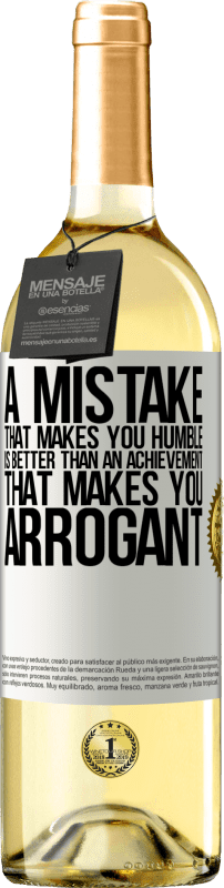 24,95 € Free Shipping | White Wine WHITE Edition A mistake that makes you humble is better than an achievement that makes you arrogant White Label. Customizable label Young wine Harvest 2020 Verdejo