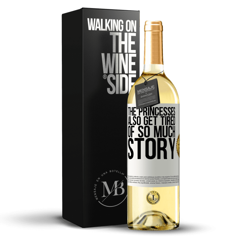 24,95 € Free Shipping   White Wine WHITE Edition The princesses also get tired of so much story White Label. Customizable label Young wine Harvest 2020 Verdejo