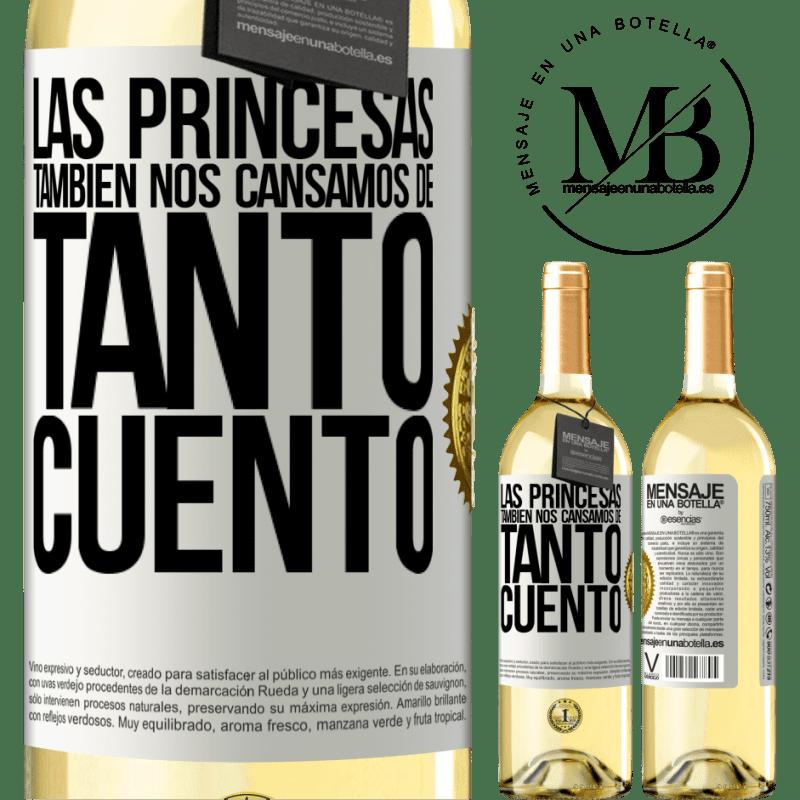 24,95 € Envío gratis | Vino Blanco Edición WHITE Las princesas también nos cansamos de tanto cuento Etiqueta Blanca. Etiqueta personalizable Vino joven Cosecha 2020 Verdejo