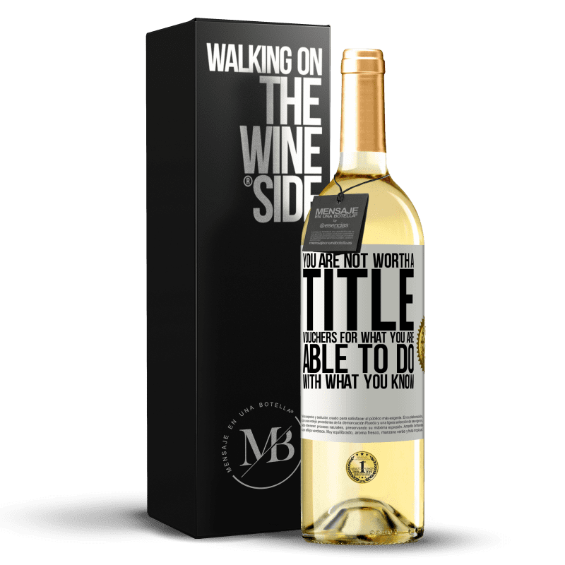 24,95 € Free Shipping | White Wine WHITE Edition You are not worth a title. Vouchers for what you are able to do with what you know White Label. Customizable label Young wine Harvest 2020 Verdejo