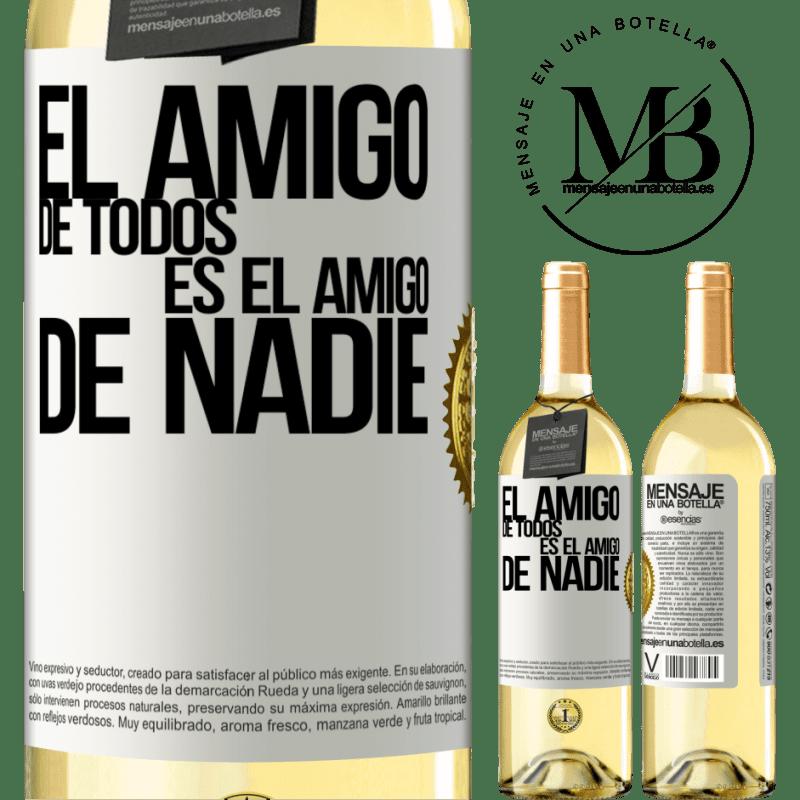 24,95 € Envío gratis | Vino Blanco Edición WHITE El amigo de todos es amigo de nadie Etiqueta Blanca. Etiqueta personalizable Vino joven Cosecha 2020 Verdejo