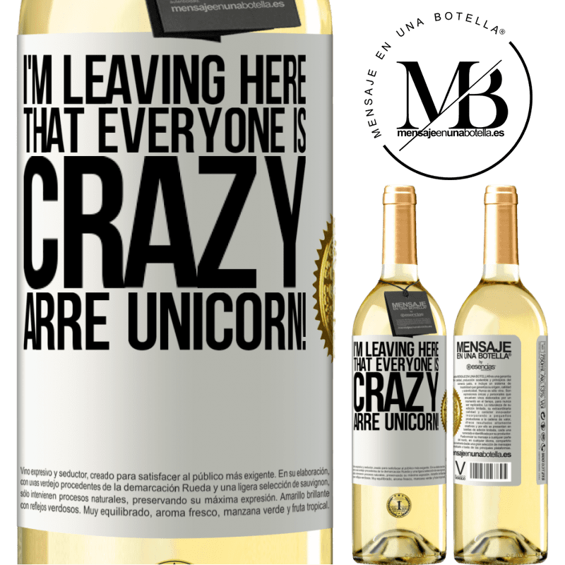 24,95 € Free Shipping | White Wine WHITE Edition I'm leaving here that everyone is crazy. Arre unicorn! White Label. Customizable label Young wine Harvest 2020 Verdejo