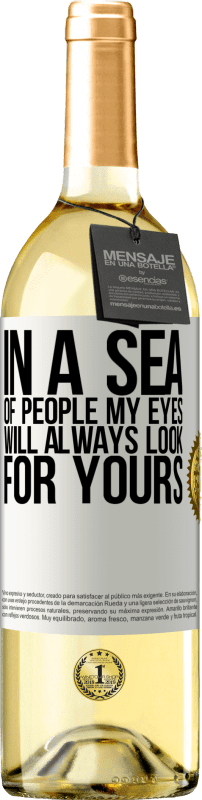 24,95 € Free Shipping   White Wine WHITE Edition In a sea of people my eyes will always look for yours White Label. Customizable label Young wine Harvest 2020 Verdejo