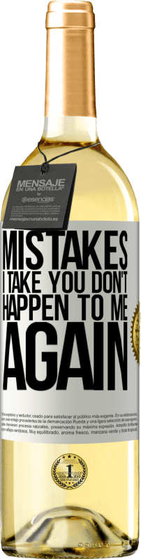24,95 € Free Shipping | White Wine WHITE Edition Mistakes I take you don't happen to me again White Label. Customizable label Young wine Harvest 2020 Verdejo