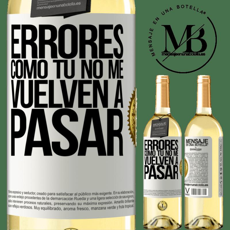 24,95 € Envío gratis   Vino Blanco Edición WHITE Errores tomo tú no me vuelven a pasar Etiqueta Blanca. Etiqueta personalizable Vino joven Cosecha 2020 Verdejo