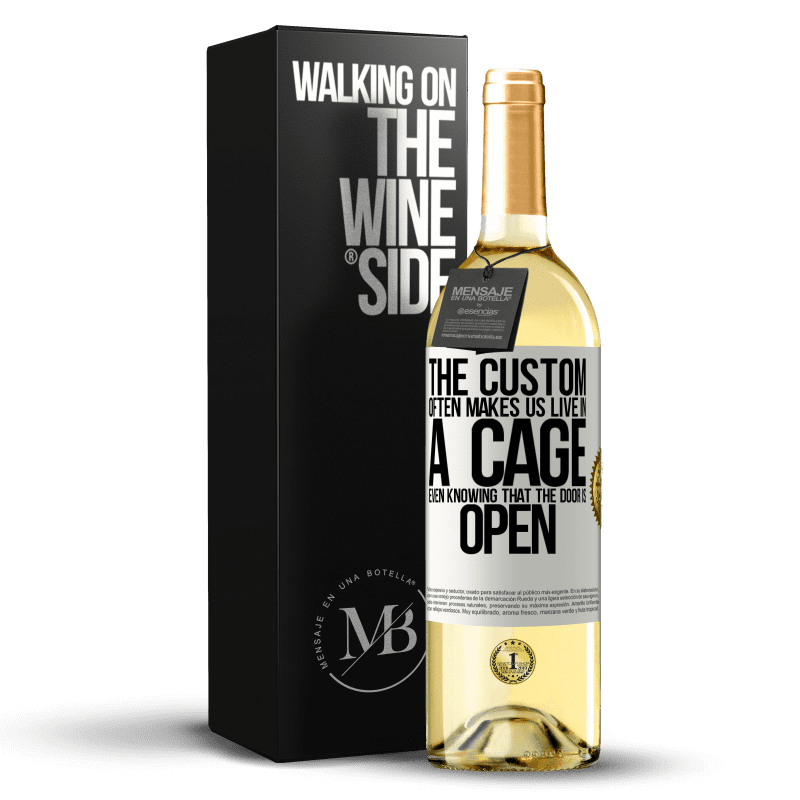 24,95 € Free Shipping | White Wine WHITE Edition The custom often makes us live in a cage even knowing that the door is open White Label. Customizable label Young wine Harvest 2020 Verdejo
