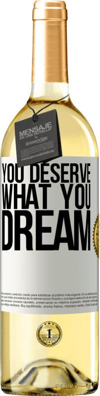 24,95 € Free Shipping | White Wine WHITE Edition You deserve what you dream White Label. Customizable label Young wine Harvest 2020 Verdejo
