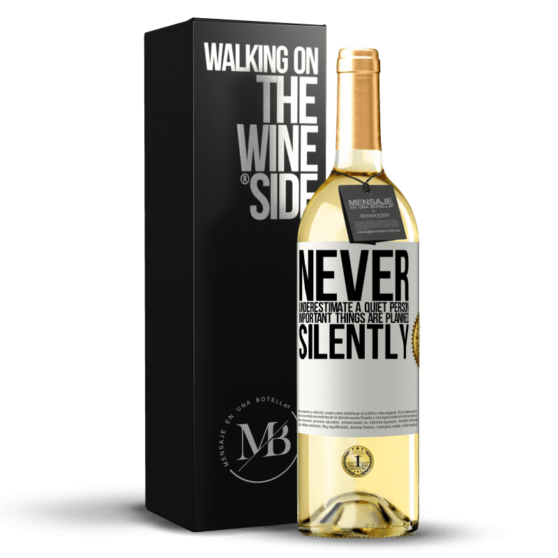 24,95 € Free Shipping | White Wine WHITE Edition Never underestimate a quiet person, important things are planned silently White Label. Customizable label Young wine Harvest 2020 Verdejo