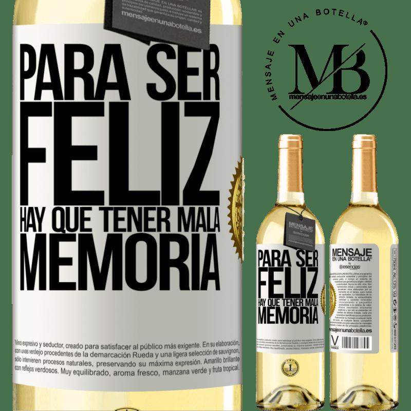24,95 € Envío gratis | Vino Blanco Edición WHITE Para ser feliz hay que tener mala memoria Etiqueta Blanca. Etiqueta personalizable Vino joven Cosecha 2020 Verdejo
