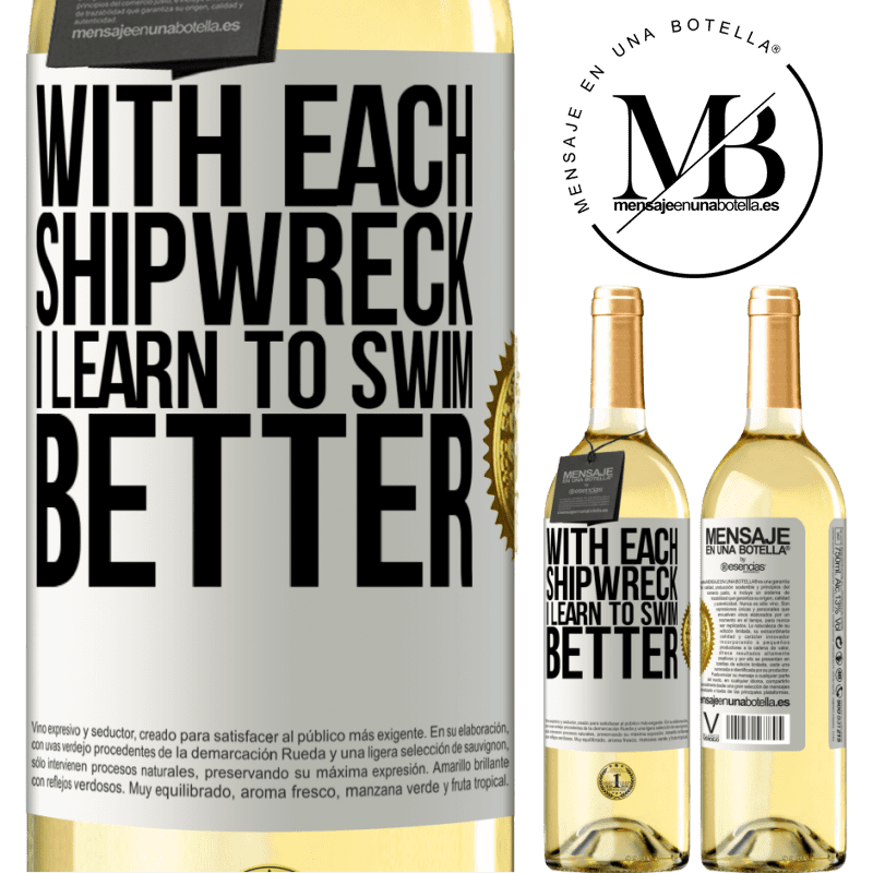 24,95 € Free Shipping | White Wine WHITE Edition With each shipwreck I learn to swim better White Label. Customizable label Young wine Harvest 2020 Verdejo