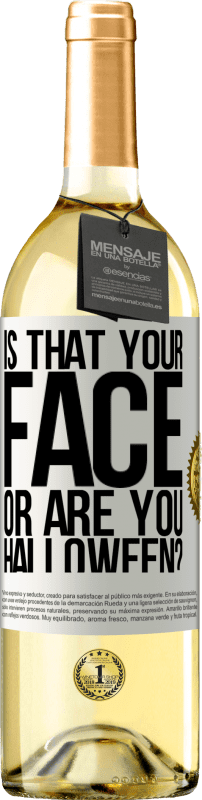 24,95 € Free Shipping   White Wine WHITE Edition is that your face or are you Halloween? White Label. Customizable label Young wine Harvest 2020 Verdejo