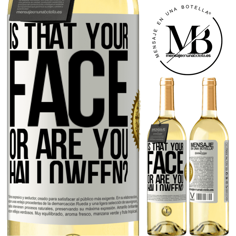 24,95 € Free Shipping | White Wine WHITE Edition is that your face or are you Halloween? White Label. Customizable label Young wine Harvest 2020 Verdejo