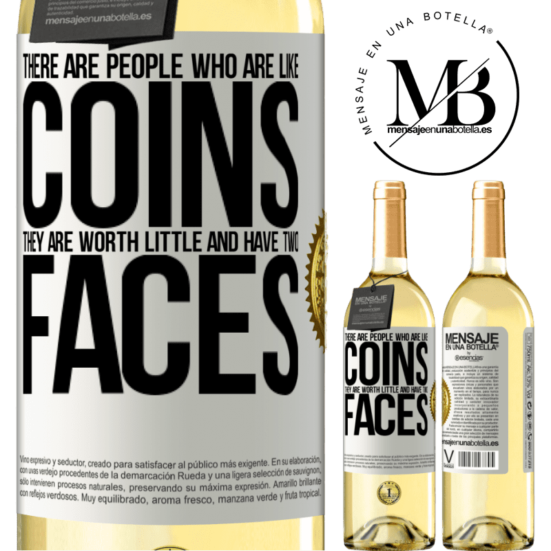 24,95 € Free Shipping | White Wine WHITE Edition There are people who are like coins. They are worth little and have two faces White Label. Customizable label Young wine Harvest 2020 Verdejo
