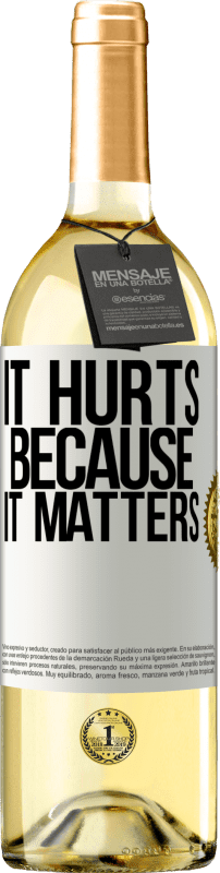 «It hurts because it matters» WHITE Edition