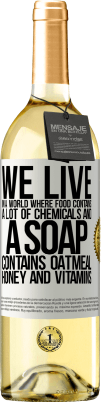 24,95 € Free Shipping | White Wine WHITE Edition We live in a world where food contains a lot of chemicals and a soap contains oatmeal, honey and vitamins White Label. Customizable label Young wine Harvest 2020 Verdejo
