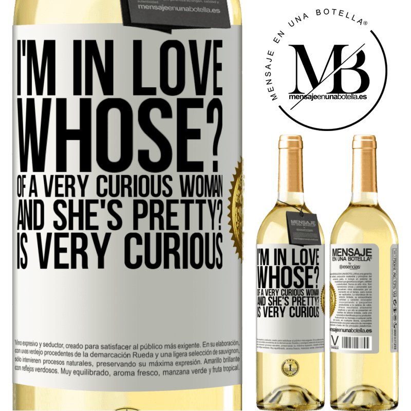 24,95 € Free Shipping | White Wine WHITE Edition I'm in love. Whose? Of a very curious woman. And she's pretty? Is very curious White Label. Customizable label Young wine Harvest 2020 Verdejo