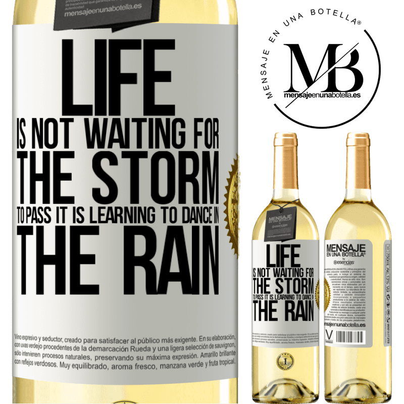 24,95 € Free Shipping | White Wine WHITE Edition Life is not waiting for the storm to pass. It is learning to dance in the rain White Label. Customizable label Young wine Harvest 2020 Verdejo