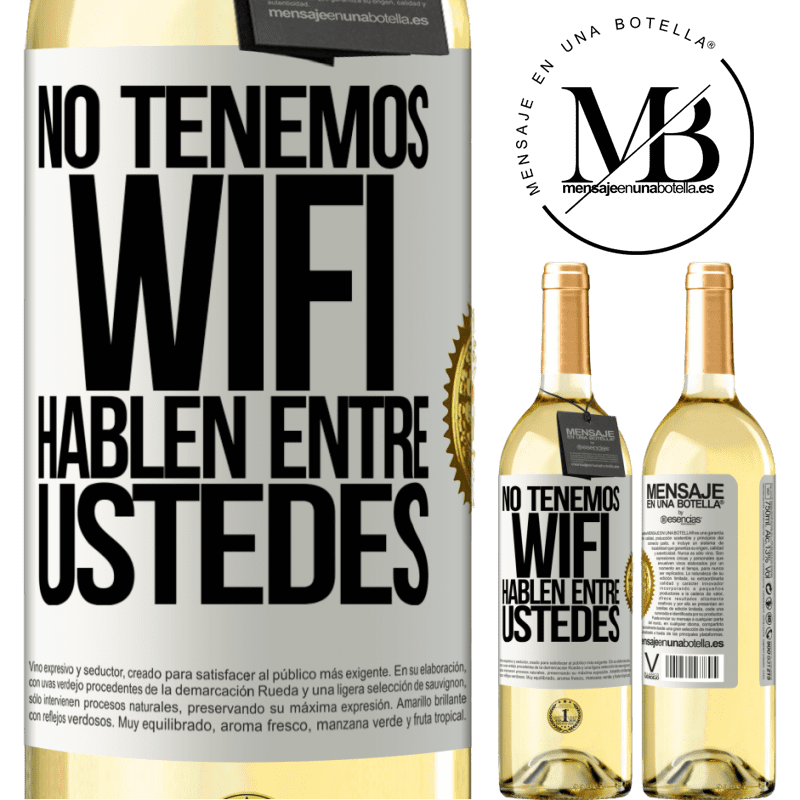 24,95 € Envío gratis | Vino Blanco Edición WHITE No tenemos WiFi, hablen entre ustedes Etiqueta Blanca. Etiqueta personalizable Vino joven Cosecha 2020 Verdejo
