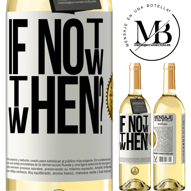24,95 € Free Shipping   White Wine WHITE Edition If Not Now, then When? White Label. Customizable label Young wine Harvest 2020 Verdejo