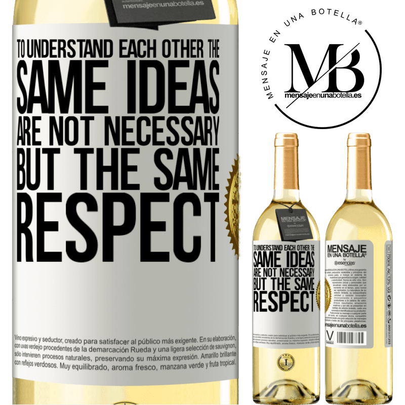24,95 € Free Shipping   White Wine WHITE Edition To understand each other the same ideas are not necessary, but the same respect White Label. Customizable label Young wine Harvest 2020 Verdejo