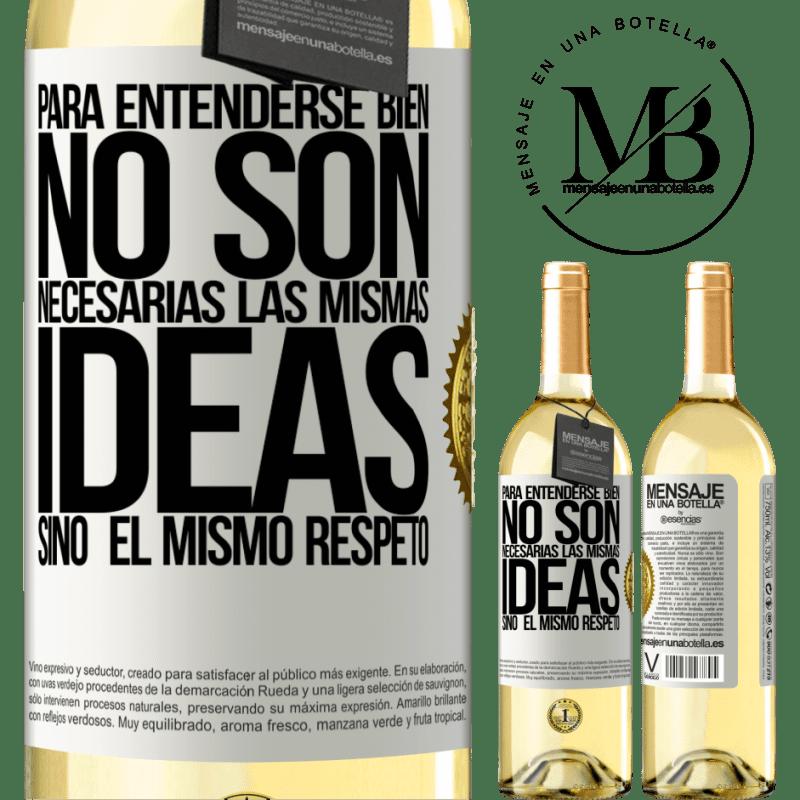 24,95 € Envío gratis   Vino Blanco Edición WHITE Para entenderse bien no son necesarias las mismas ideas, sino el mismo respeto Etiqueta Blanca. Etiqueta personalizable Vino joven Cosecha 2020 Verdejo