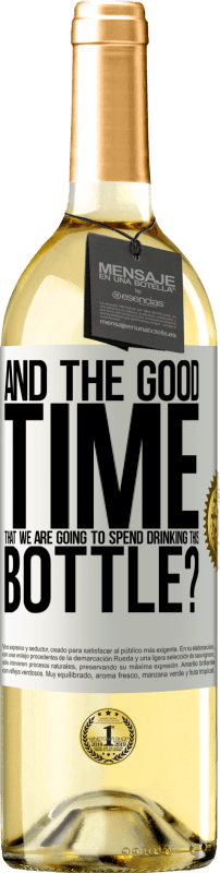 24,95 € Free Shipping | White Wine WHITE Edition and the good time that we are going to spend drinking this bottle? White Label. Customizable label Young wine Harvest 2020 Verdejo