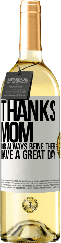 «Thanks mom, for always being there. Have a great day» WHITE Edition