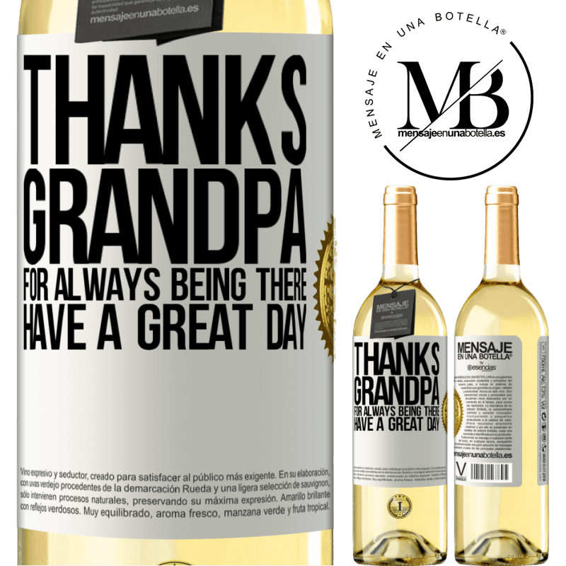 24,95 € Free Shipping   White Wine WHITE Edition Thanks grandpa, for always being there. Have a great day White Label. Customizable label Young wine Harvest 2020 Verdejo