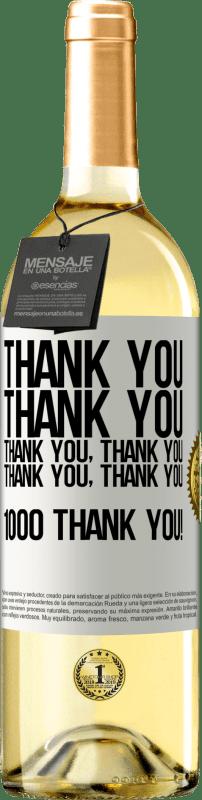 24,95 € Free Shipping | White Wine WHITE Edition Thank you, Thank you, Thank you, Thank you, Thank you, Thank you 1000 Thank you! White Label. Customizable label Young wine Harvest 2020 Verdejo