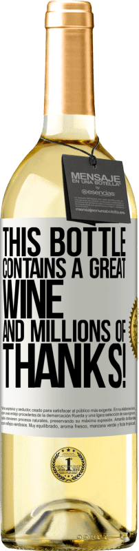 24,95 € Free Shipping | White Wine WHITE Edition This bottle contains a great wine and millions of THANKS! White Label. Customizable label Young wine Harvest 2020 Verdejo
