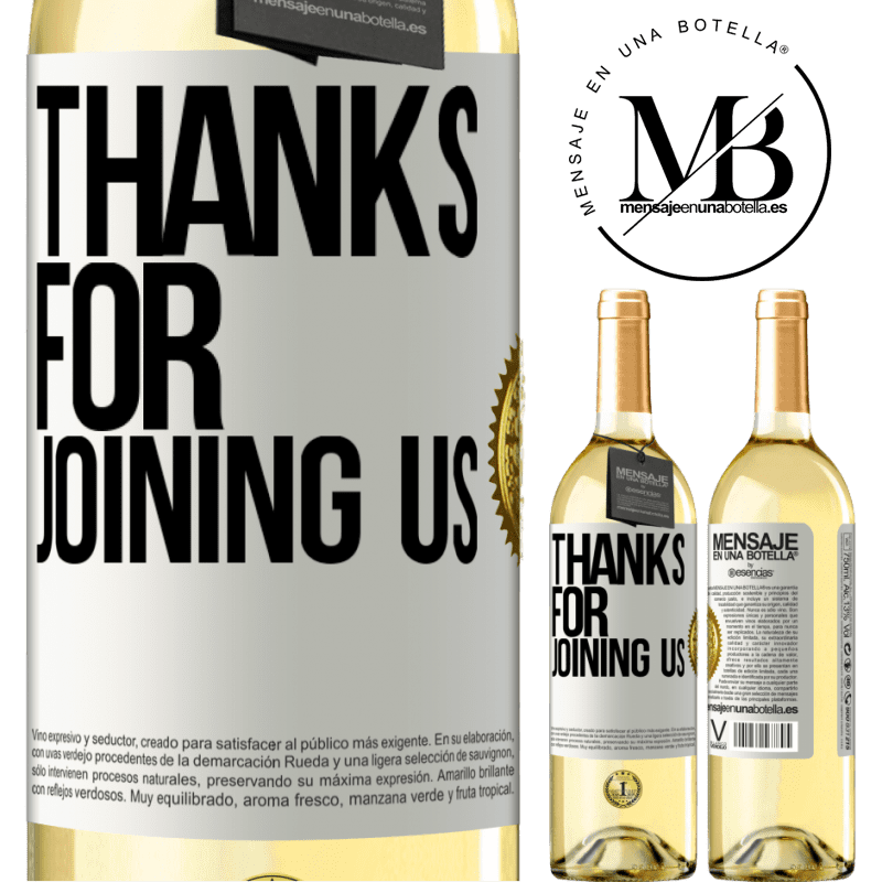 24,95 € Free Shipping   White Wine WHITE Edition Thanks for joining us White Label. Customizable label Young wine Harvest 2020 Verdejo