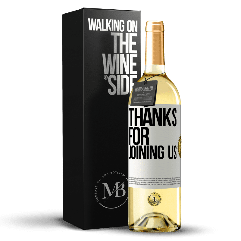 24,95 € Free Shipping | White Wine WHITE Edition Thanks for joining us White Label. Customizable label Young wine Harvest 2020 Verdejo