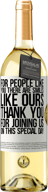 «For people like you there are smiles like ours. Thank you for joining us on this special day» WHITE Edition