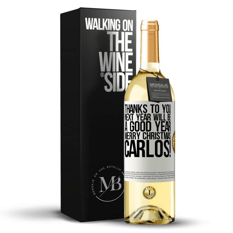 24,95 € Free Shipping   White Wine WHITE Edition Thanks to you next year will be a good year. Merry Christmas, Carlos! White Label. Customizable label Young wine Harvest 2020 Verdejo