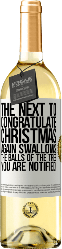 24,95 € Free Shipping | White Wine WHITE Edition The next to congratulate Christmas again swallows the balls of the tree. You are notified! White Label. Customizable label Young wine Harvest 2020 Verdejo