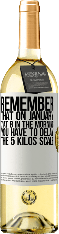 24,95 € Free Shipping | White Wine WHITE Edition Remember that on January 7 at 8 in the morning you have to delay the 5 Kilos scale White Label. Customizable label Young wine Harvest 2020 Verdejo