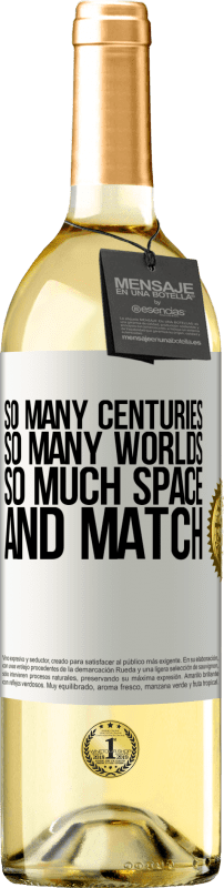 24,95 € Free Shipping | White Wine WHITE Edition So many centuries, so many worlds, so much space ... and match White Label. Customizable label Young wine Harvest 2020 Verdejo