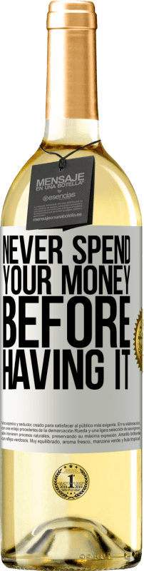 24,95 € Free Shipping   White Wine WHITE Edition Never spend your money before having it White Label. Customizable label Young wine Harvest 2020 Verdejo