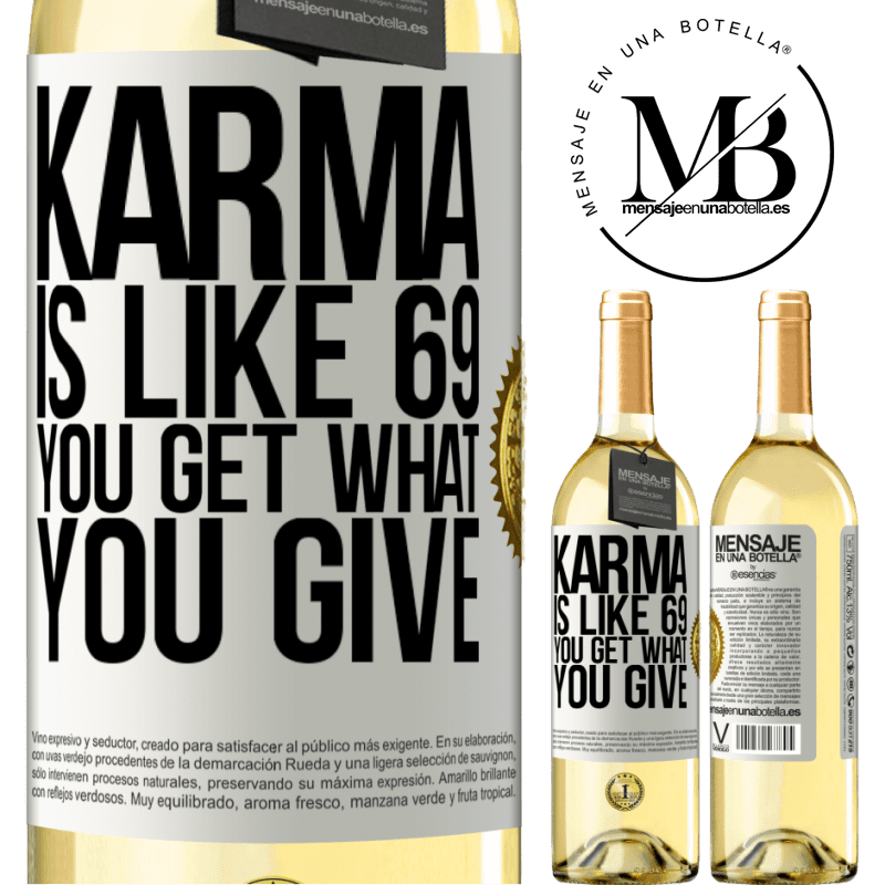 24,95 € Free Shipping | White Wine WHITE Edition Karma is like 69, you get what you give White Label. Customizable label Young wine Harvest 2020 Verdejo