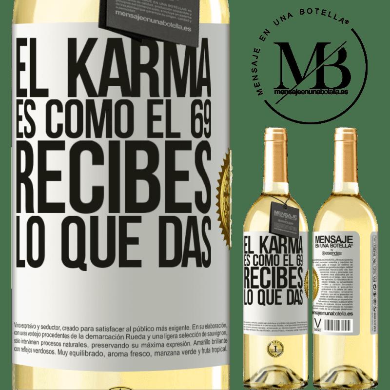 24,95 € Envío gratis | Vino Blanco Edición WHITE El Karma es como el 69, recibes lo que das Etiqueta Blanca. Etiqueta personalizable Vino joven Cosecha 2020 Verdejo