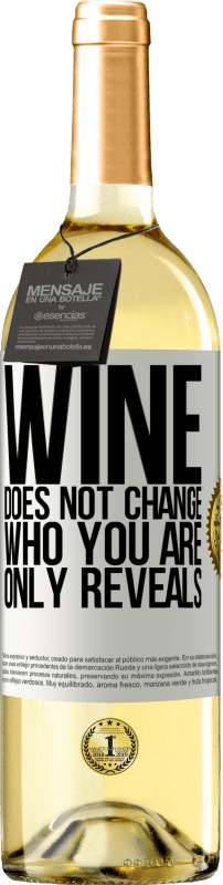 24,95 € Free Shipping | White Wine WHITE Edition Wine does not change who you are. Only reveals White Label. Customizable label Young wine Harvest 2020 Verdejo