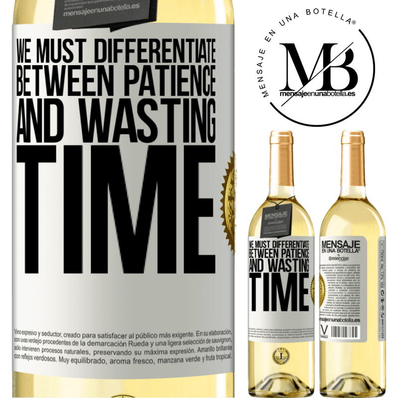 24,95 € Free Shipping   White Wine WHITE Edition We must differentiate between patience and wasting time White Label. Customizable label Young wine Harvest 2020 Verdejo