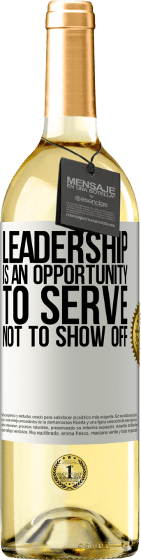 24,95 € Free Shipping   White Wine WHITE Edition Leadership is an opportunity to serve, not to show off White Label. Customizable label Young wine Harvest 2020 Verdejo