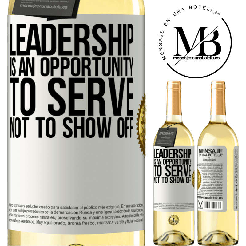24,95 € Free Shipping | White Wine WHITE Edition Leadership is an opportunity to serve, not to show off White Label. Customizable label Young wine Harvest 2020 Verdejo