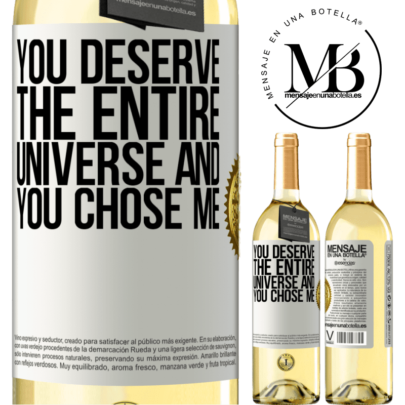 24,95 € Free Shipping | White Wine WHITE Edition You deserve the entire universe and you chose me White Label. Customizable label Young wine Harvest 2020 Verdejo