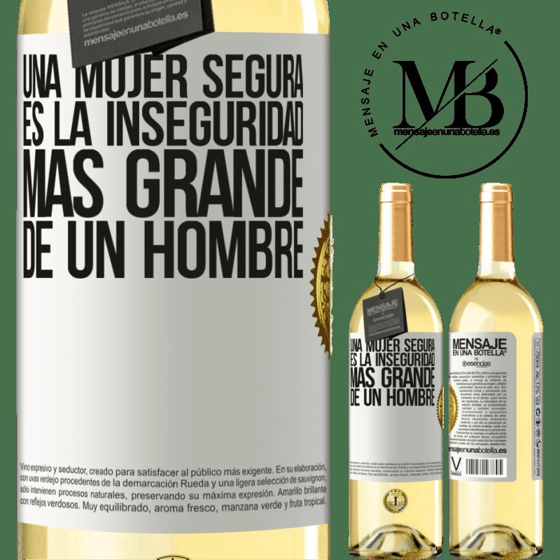 24,95 € Envío gratis | Vino Blanco Edición WHITE Una mujer segura es la inseguridad más grande de un hombre Etiqueta Blanca. Etiqueta personalizable Vino joven Cosecha 2020 Verdejo